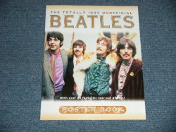 "画像1: BEATLES - THE TOTALLY 100% UNOFFICIAL : BEATLES POSTER BOOK (NEW ) / 1999 UK ENGLAND ORIGINAL 1st Issued Version  ""BRAND NEW""  BOOK"