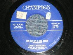 """画像1: LARRY BIRDSONG with His SONGBIRDS & JIMMY BECK & ORCHESTRA - A) LIVE THE LIFE I SING ABOUT  B) EVERY NIGHT IN THE WEEK (Ex/Ex  STOL) / 1958 US AMERICA ORIGINAL Used 7"""" 45 rpm Single"""