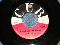 """画像1: Jimmy Velvit (Early Rhythm & Blues) - A)Sometimes At Night  B) Look At Me (Ex/Ex  STOL)  / 1961 US AMERICA ORIGINAL Used 7""""45"""