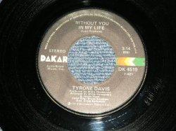 """画像1: TYRONE DAVIS - A) Without You In My Life  B) How Could I Forget You (Ex++/Ex++)  / 1973 US AMERICA ORIGINAL Used 7""""45"""