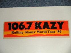 画像1: The ROLLING STONES - 106.7 KAZY / ROLLING STONES ' WORLD TOUR '89  (VG+++) / 1989 US AMERICA ORIGINAL Used GOODS