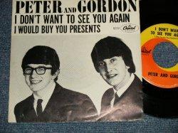 """画像1: PETER AND GORDON - A) I DON'T WANT TO SEE YOU AGAIN  B) I WOULD BUY YOU PRESENTS  (Ex+/Ex++) / 1964 US AMERICA ORIGINAL Used 7"""" Single with PICTURE SLEEVE"""